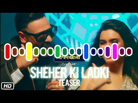 sheher-ki-ladki-(ringtone)-|-khandaani-shafakhana-|-download-link