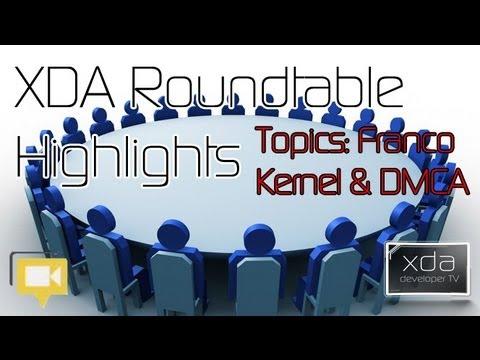 DMCA & Franco's Kernel -- XDA Roundtable 1 Highlights