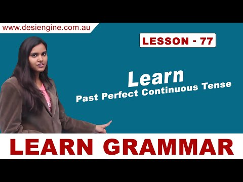 Lesson - 77 Learn Past Perfect Continuous Tense | Learn English Grammar | Desi Engine India