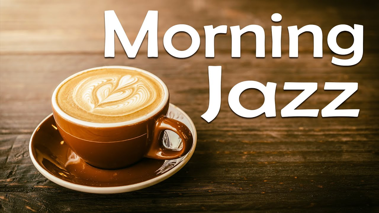 Morning Jazz - Relaxing Jazz & Bossa Nova - Coffee Background Music