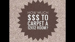How much does it cost to carpet a 12x12 room