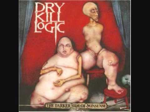 Dry Kill Logic - Better Man Then Me