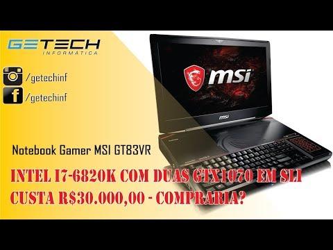 Reparo Notebook Gamer MSI de R$30.000,00 - Intel i7-6820K e DUAS GTX1070