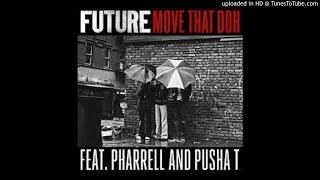 Repeat youtube video Future - Move That Dope ft. Pharrell, Pusha T, & Casino [Clean Radio Edit]