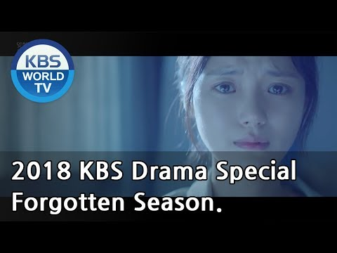 Forgotten Season | 잊혀진 계절 [2018 KBS Drama Special/ENG/2018.10.26]