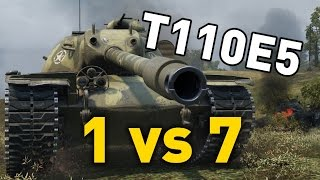 World of Tanks || T110E5 - 1 vs 7
