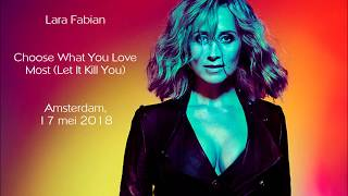 Lara Fabian  -  Choose What You Love Most (Let It Kill You) - Amsterdam, 17 mei 2018