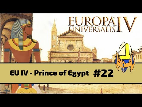 EUIV - Prince of Egypt (Florence) Episode 22