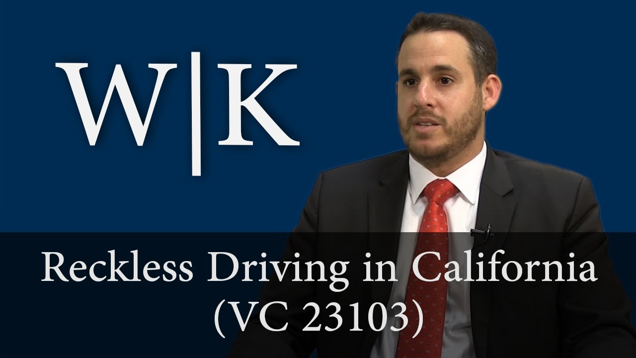 California Reckless Driving Laws - Vehicle Code 23103