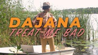 Treat Me Bad  (lyric video)  -  Dajana