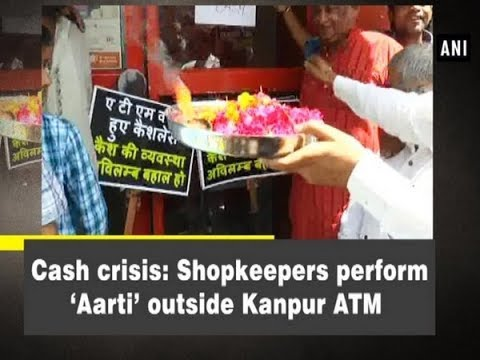 Cash crisis: Shopkeepers perform 'Aarti' outside Kanpur ATM - Uttar Pradesh News