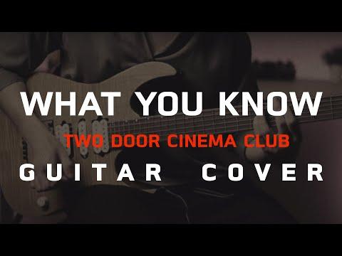 What you know - Two door cinema club [Guitar Cover]โน้ตเพลง-คอร์ด-แทป | EasyLearnMusic Application.