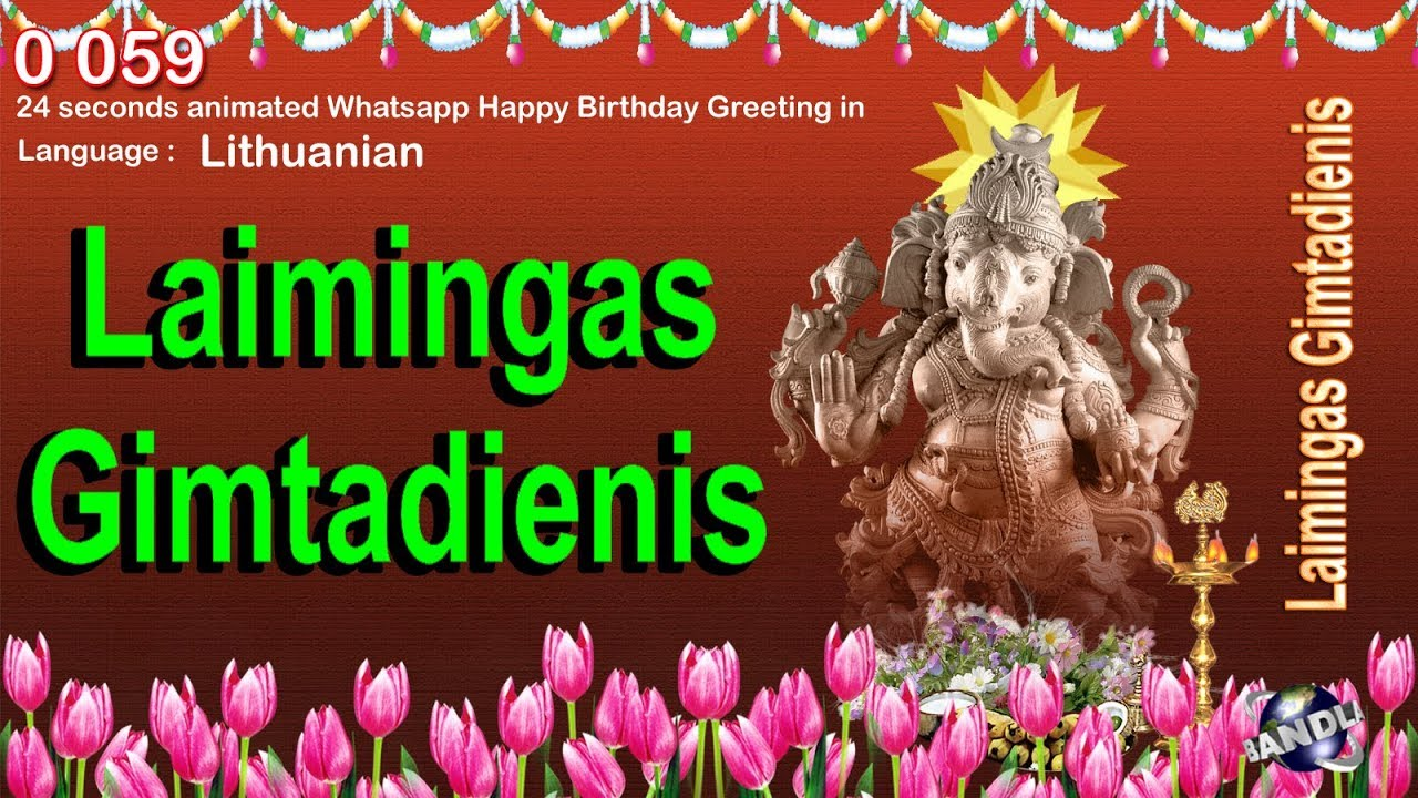 0 059 Lithuanian 24 Seconds Animated Happy Birthday Whatsapp Greeting Wishes Youtube