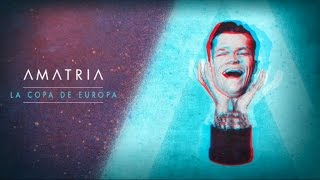 Amatria - La Copa de Europa (Lyric video)