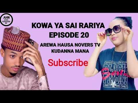 Download Kowa ya sai rariya episode 20 labari mai dauke da darasi na rayuwa