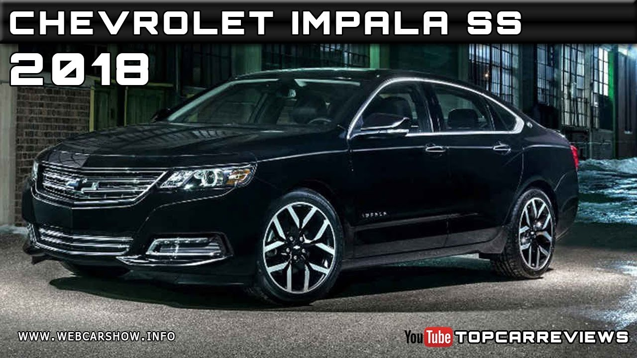 2018 chevrolet impala ss review rendered price specs release date