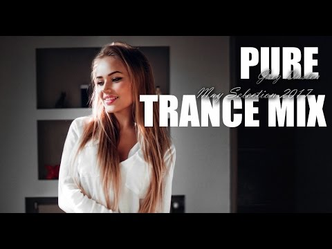♫ Greg Dusten - May Selection 2017 (Best Trance Pure Mix,Uplifting,Tech,Vocal,Progressive,Psych)