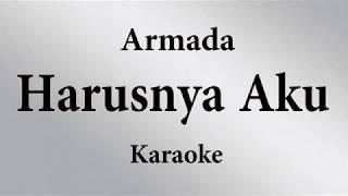 ARMADA - HARUSNYA AKU // KARAOKE POP INDONESIA TANPA VOKAL // LIRIK