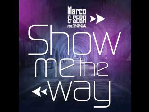 Marco Seba feat. INNA - Show Me the Way (audio)