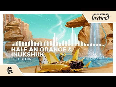 Half An Orange & Inukshuk - Left Behind [Monstercat Release]