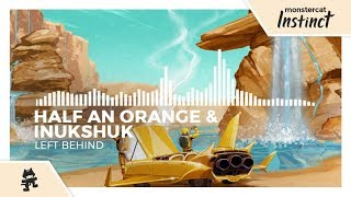 Half An Orange & Inukshuk - Left Behind [Monstercat Release]