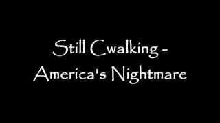 Still Cwalking - America