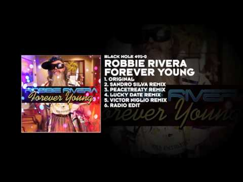 Robbie Rivera - Forever Young