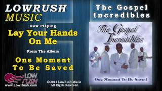 The Gospel Incredibles - Lay Your Hands On Me