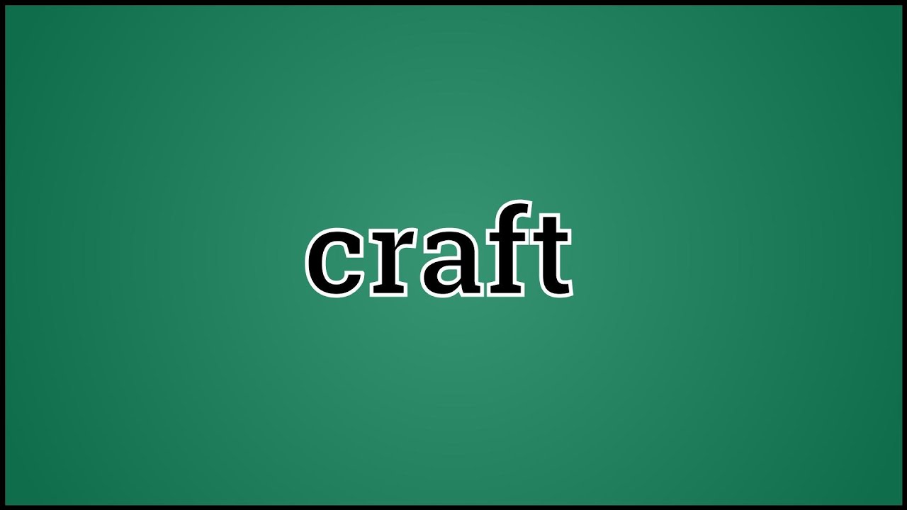 What Craft Means Youtube