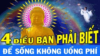 THIÊN ĐẠO* Đức Phật Dạy 4 đạo nghĩa ở đời BẠN PHẢI BIẾT để sống không uổng phí