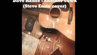 Dave Hause - Another Town (Steve Earle cover)