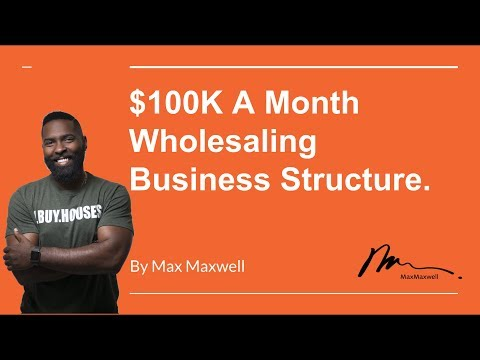$100K A Month Wholesaling Real Estate Business Structure | W
