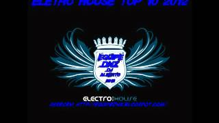 ELETRO HOUSE TOP 10 2012 (DJ ALBERTO EQ DNZ)