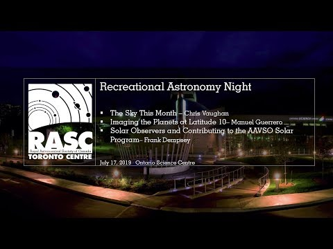 RASC-TC Recreational Astronomy Night Meeting July 17, 2019