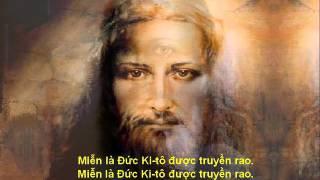MIỄN LÀ ĐỨC KITÔ ĐƯỢC TRUYỀN RAO