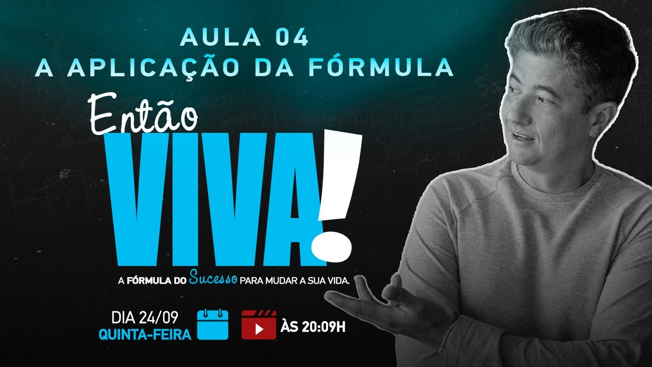 DIA 4 –  APLICAÇÃO DA FÓRMULA – Então viva! A Fórmula do Sucesso