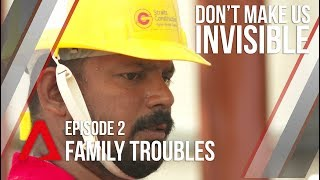 CNA | Don't Make Us Invisible | S01E02 - Family Troubles