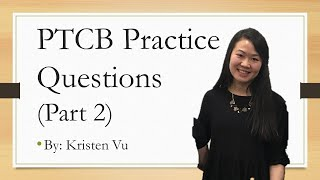 Practice PTCB Pharm Tech Questions for CPhT Exam (Part 2/4)