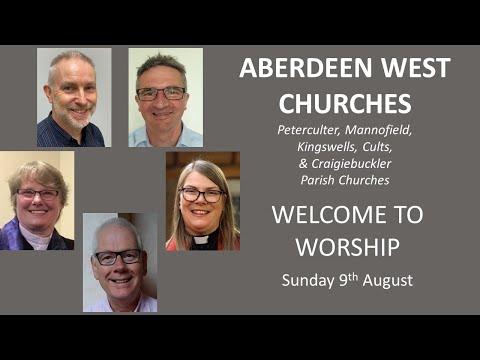 Aberdeen West Churches Sunday 9th August 10:30 Service