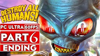 DESTROY ALL HUMANS REMAKE ENDING Gameplay Walkthrough Part 6 [1080p HD 60FPS PC] No Commentary