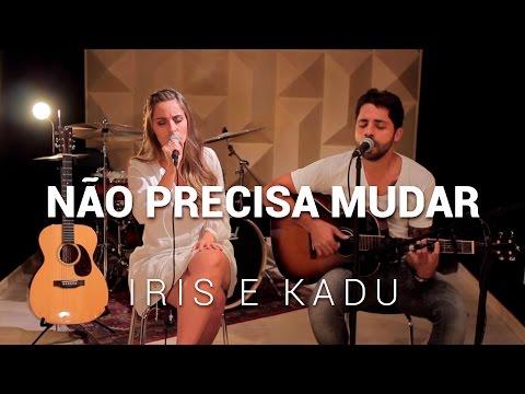 Não precisa mudar - Saulo Fernandes ( por Iris Ramadas e Kadu Vianna)