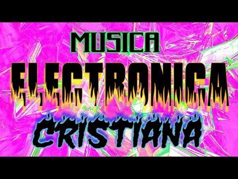 ELECTRONICA CRISTIANA MIX!!!!!