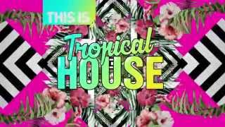 This Is Tropical House - The Album