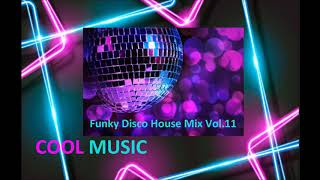 Funky Disco House Mix Vol. 11