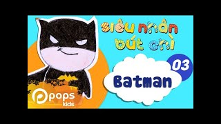 Hướng Dẫn Vẽ  Người Dơi - Siêu Nhân Bút Chì - Tập 3 - How To Draw A Batman