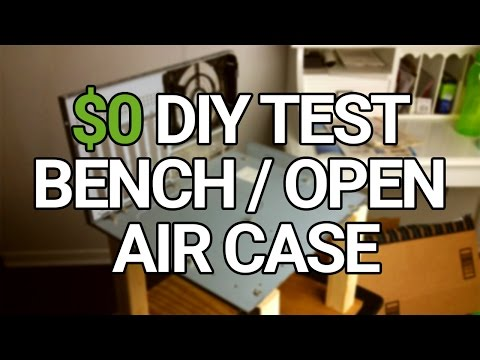 $0 DIY Test Bench / Open Air Case (Post-Credit Unboxing...)