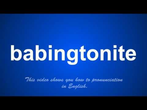 the correct pronunciation of babingtonite in English.