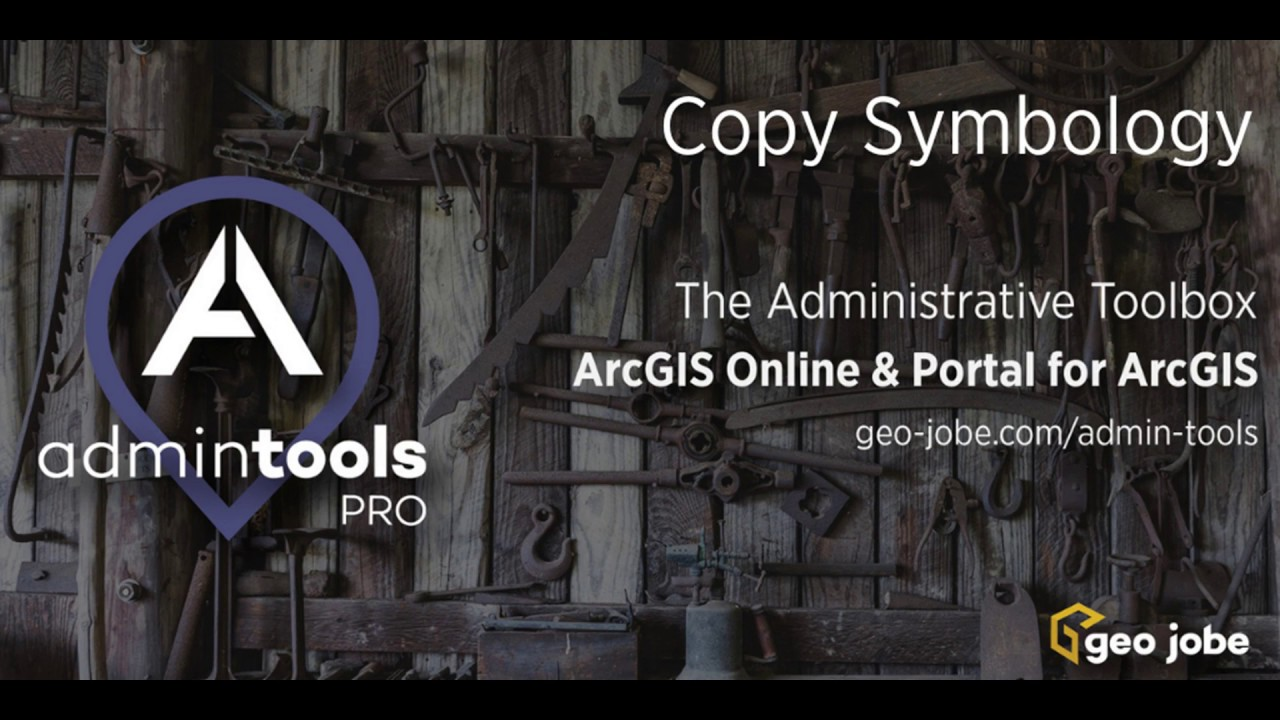 There's a Tool for That! Admin Tools for ArcGIS and Web Map