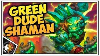 Hearthstone: Green Dude Shaman - Jade Shaman - Rise Of Shadows