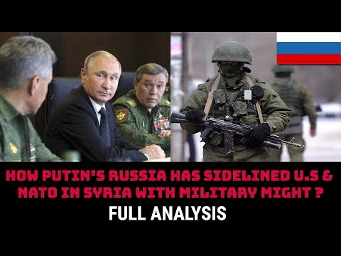 HOW PUTIN'S RUSSIA HAS SIDELINED U.S & NATO IN SYRIA WITH MILITARY MIGHT ?